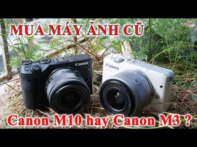 So sánh Canon M10 và máy ảnh Canon M3